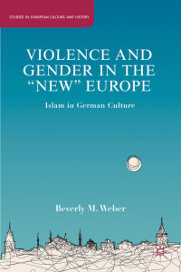Violence and Gender in the 'New Europe': Islam in Germany Today